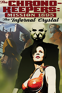 Chrono-Keepers: Mission 1895: the Infernal crystal