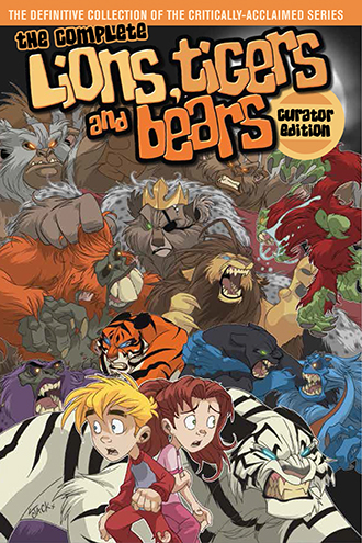 0. The Complete Lions, Tigers, and Bears: Curator Edition HC