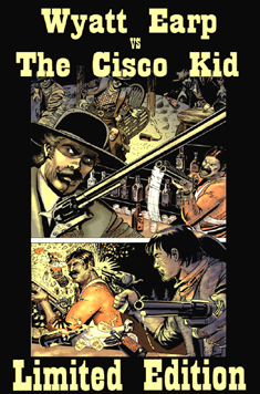 Wyatt Earp VS Cisco Kid: Ltd Ed Hardcover